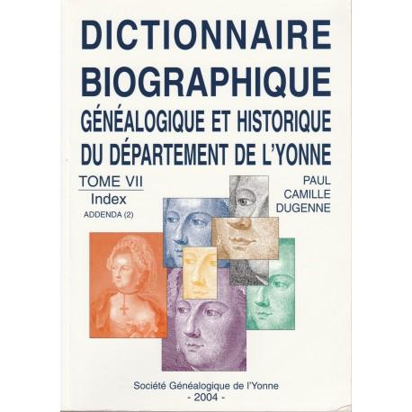 Dictionnaire biographique, généalogique et historique de l'Yonne - Tome 7 - Index, addenda (2)