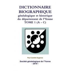 Dictionnaire biographique, généalogique et historique de l'Yonne - Tome 1 - Lettres A à C