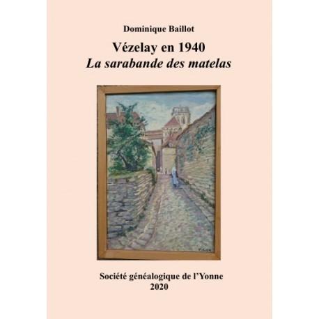 Vézelay en 1940 - La Sarabande des Matelas