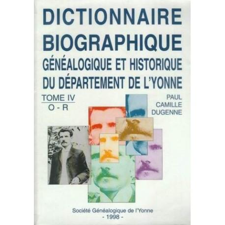 Dictionnaire biographique, généalogique et historique de l'Yonne - Tome 4 - Lettres O à R