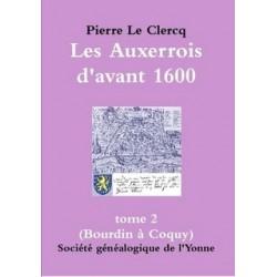 Les Auxerrois d'avant 1600 et les pièces d'archives les faisant revivre - Tome 2 - Format A5