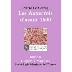 Les Auxerrois d'avant 1600 et les pièces d'archives les faisant revivre - Tome 6 - Format A5