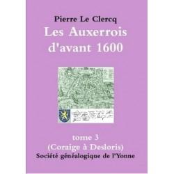Les Auxerrois d'avant 1600 et les pièces d'archives les faisant revivre - Tome 3 - Format A4