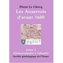 Les Auxerrois d'avant 1600 et les pièces d'archives les faisant revivre - Tome 4 - Format A4